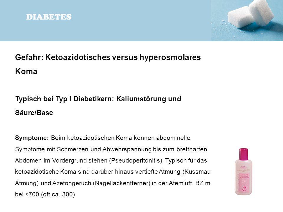 Gefahr: Ketoazidotisches versus hyperosmolares Koma