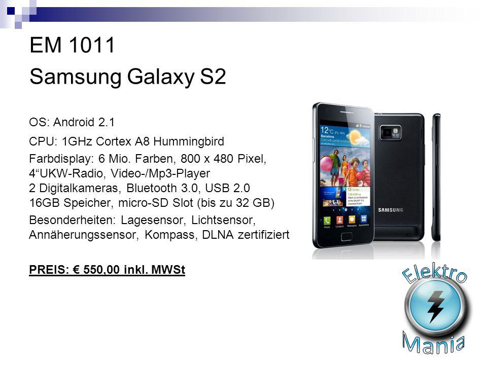 EM 1011 Samsung Galaxy S2 Elektro Mania OS: Android 2.1
