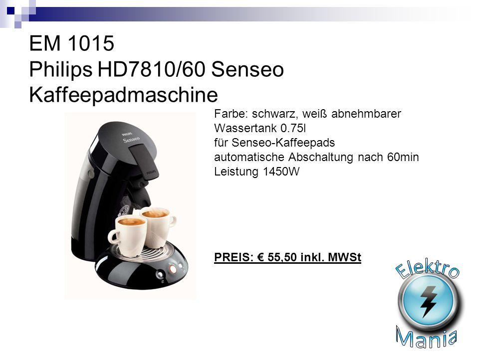 EM 1015 Philips HD7810/60 Senseo Kaffeepadmaschine