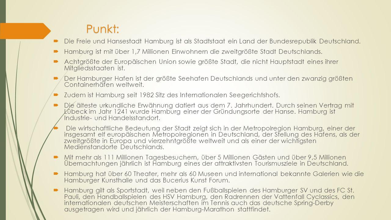 Punkt: Die Freie und Hansestadt Hamburg ist als Stadtstaat ein Land der Bundesrepublik Deutschland.