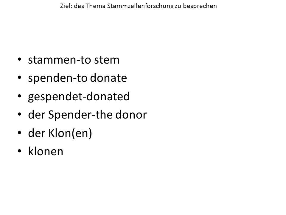 stammen-to stem spenden-to donate gespendet-donated