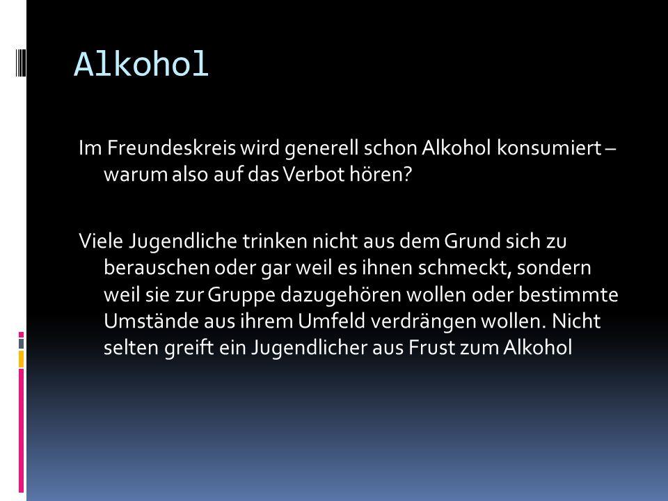Alkohol Im Freundeskreis wird generell schon Alkohol konsumiert – warum also auf das Verbot hören