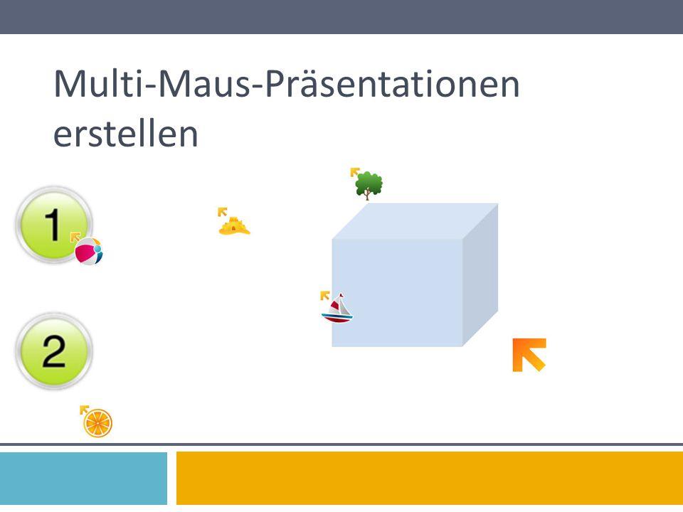 Multi-Maus-Präsentationen erstellen