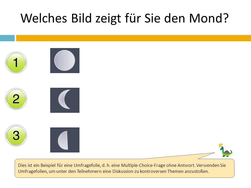 Welches Bild zeigt für Sie den Mond