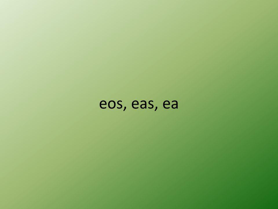 eos, eas, ea