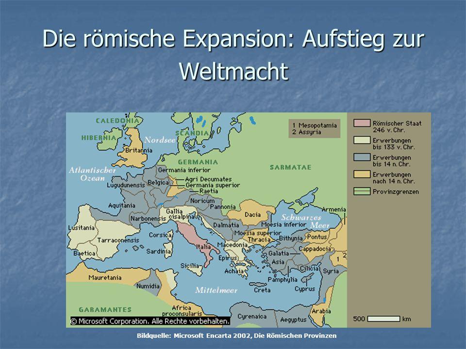 Die römische Expansion: Aufstieg zur Weltmacht