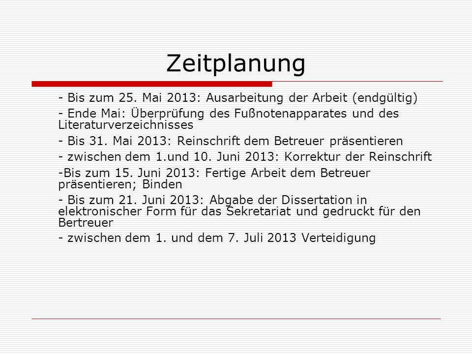 Zeitplanung - Bis zum 25. Mai 2013: Ausarbeitung der Arbeit (endgültig)
