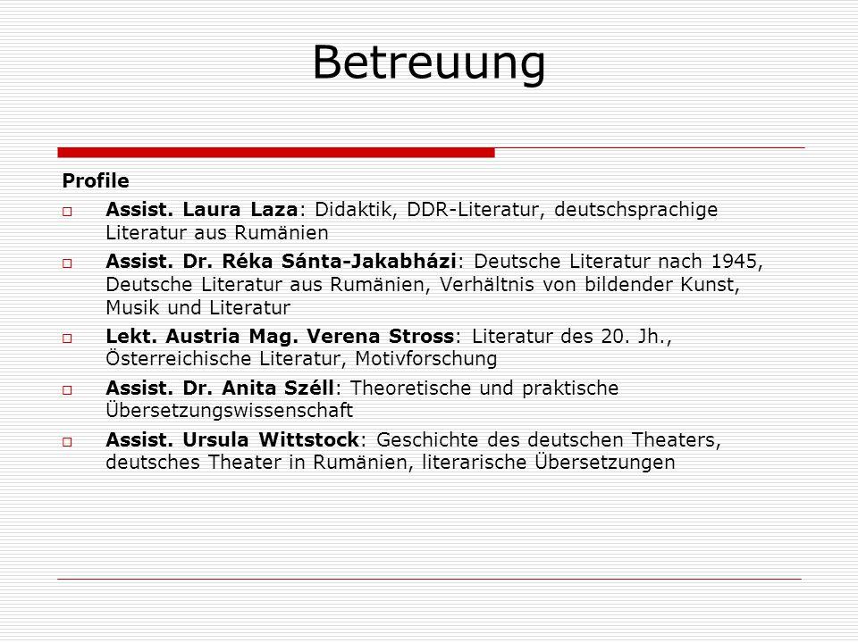 Betreuung Profile. Assist. Laura Laza: Didaktik, DDR-Literatur, deutschsprachige Literatur aus Rumänien.