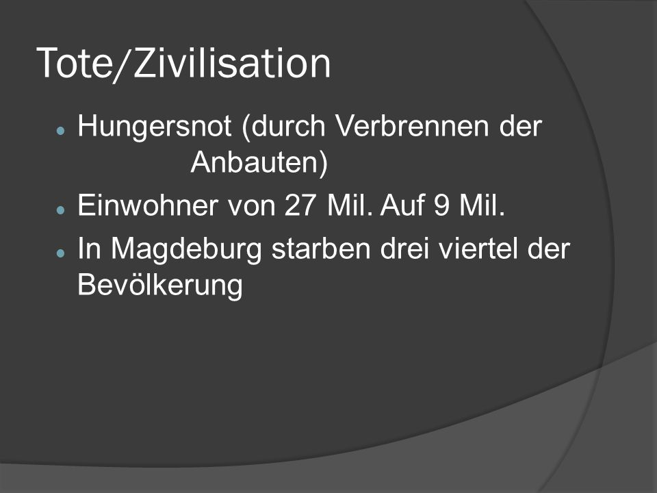 Tote/Zivilisation Hungersnot (durch Verbrennen der Anbauten)