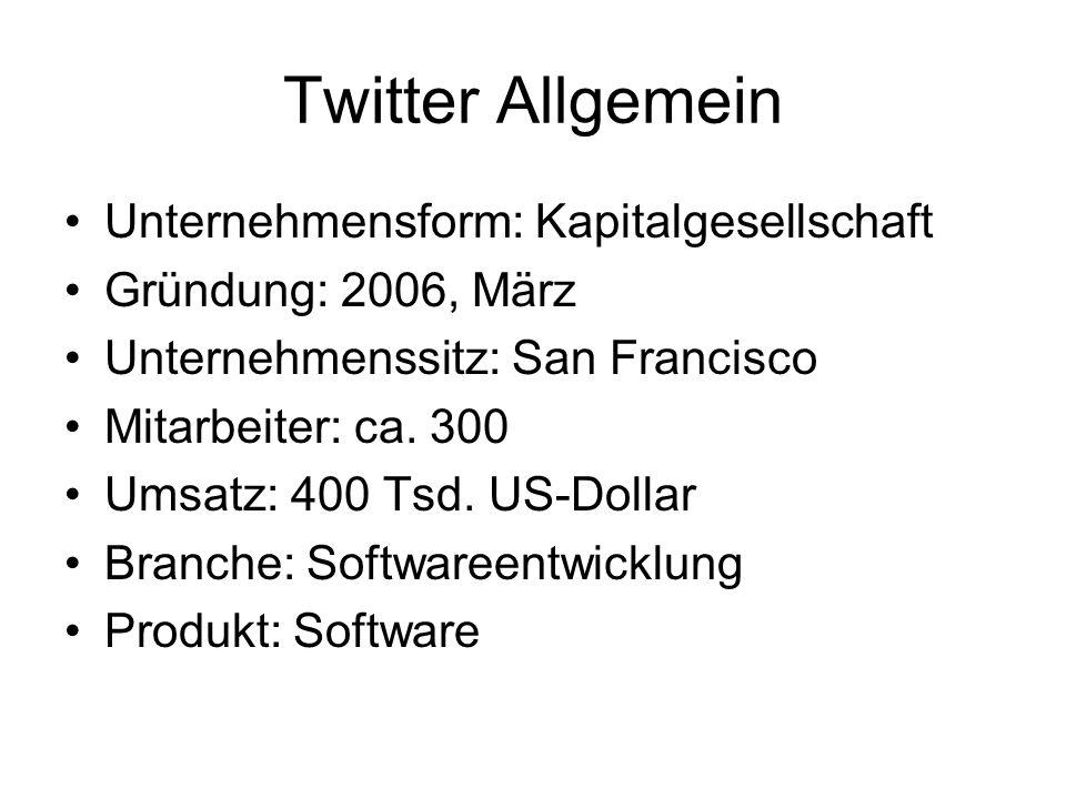 Twitter Allgemein Unternehmensform: Kapitalgesellschaft