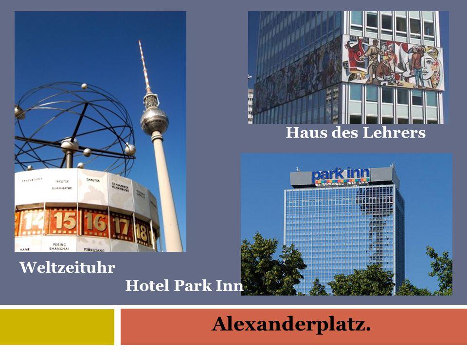 Haus des Lehrers Weltzeituhr Hotel Park Inn Alexanderplatz.