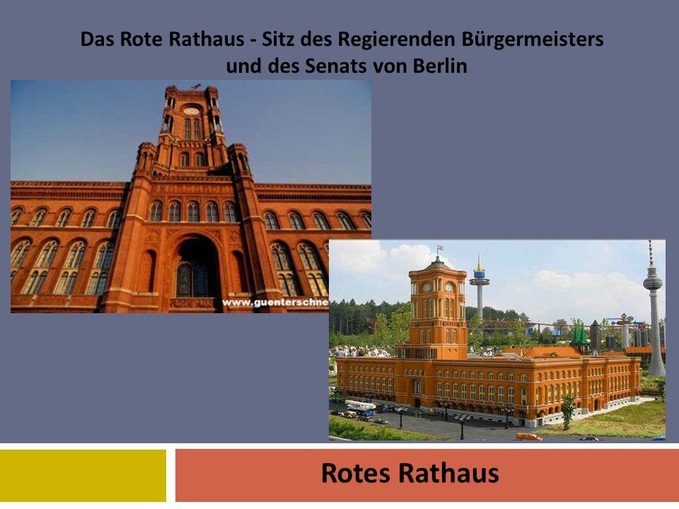 Rotes Rathaus Das Rote Rathaus - Sitz des Regierenden Bürgermeisters