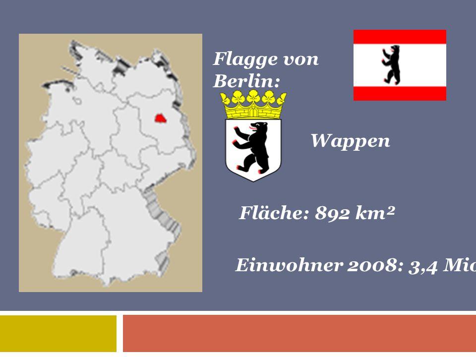 Flagge von Berlin: Wappen Fläche: 892 km² Einwohner 2008: 3,4 Mio.