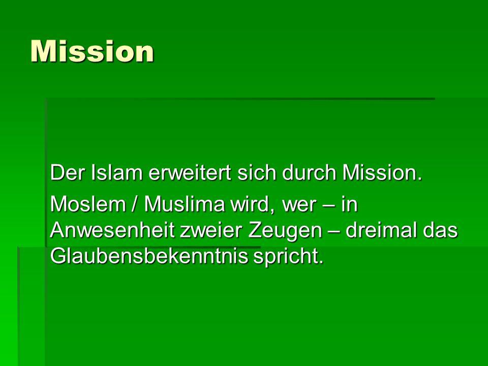 Mission Der Islam erweitert sich durch Mission.