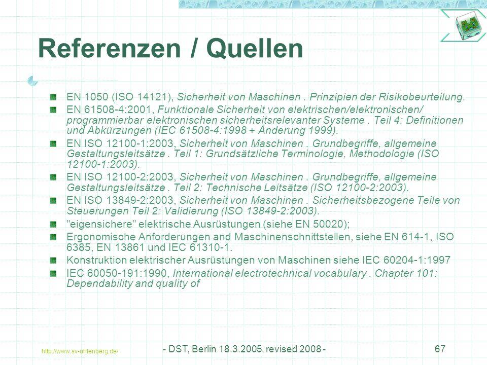 Referenzen / Quellen EN 1050 (ISO 14121), Sicherheit von Maschinen . Prinzipien der Risikobeurteilung.