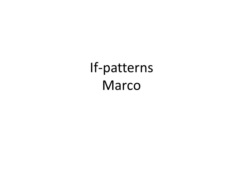 If-patterns Marco