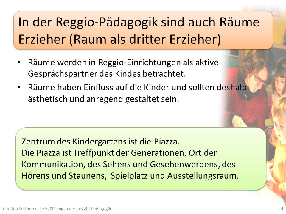 In der Reggio-Pädagogik sind auch Räume Erzieher (Raum als dritter Erzieher)