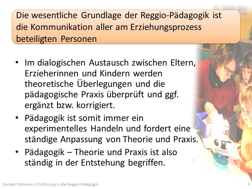 Die wesentliche Grundlage der Reggio-Pädagogik ist die Kommunikation aller am Erziehungsprozess beteiligten Personen