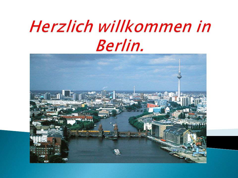 Herzlich willkommen in Berlin.