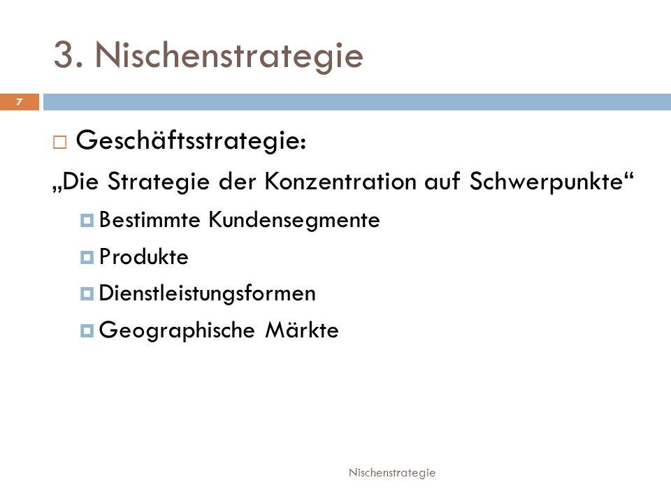 3. Nischenstrategie Geschäftsstrategie:
