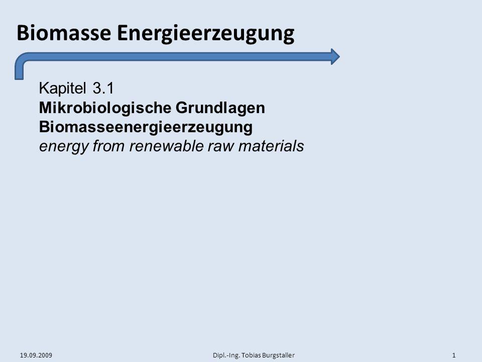 Kapitel 3.1 Mikrobiologische Grundlagen Biomasseenergieerzeugung energy from renewable raw materials