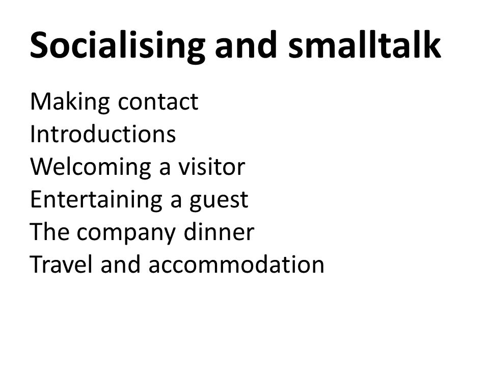 Socialising and smalltalk