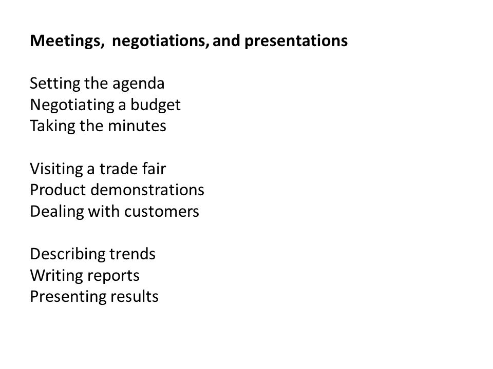 Meetings, negotiations, and presentations