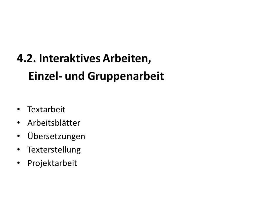 4.2. Interaktives Arbeiten, Einzel- und Gruppenarbeit