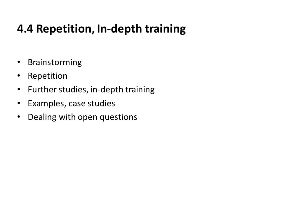 4.4 Repetition, In-depth training