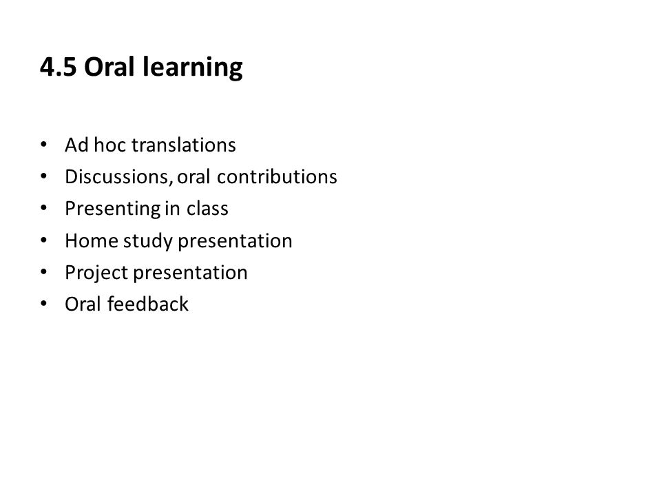 4.5 Oral learning Ad hoc translations Discussions, oral contributions