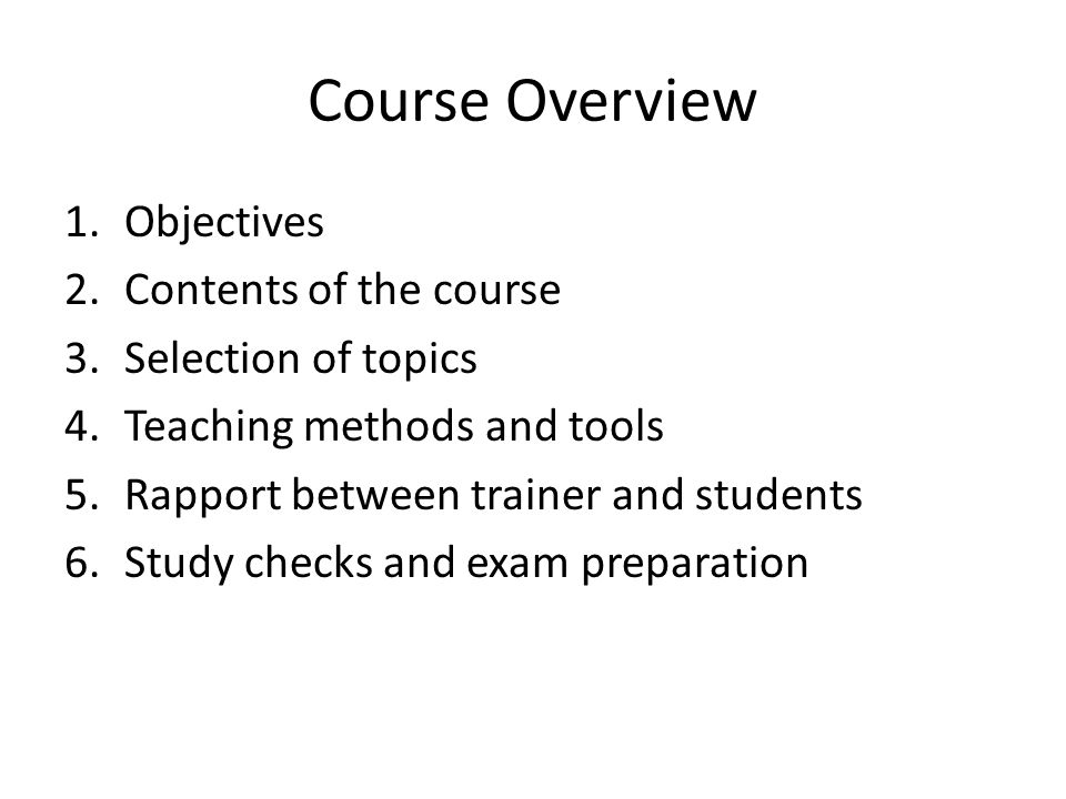 Course Overview Objectives Contents of the course Selection of topics