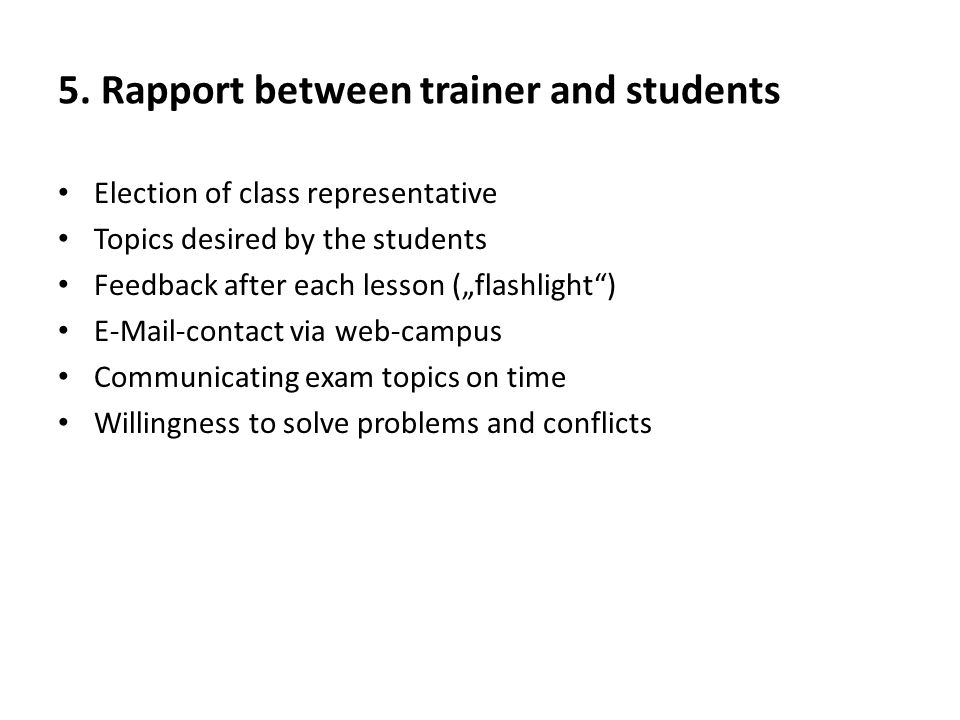5. Rapport between trainer and students