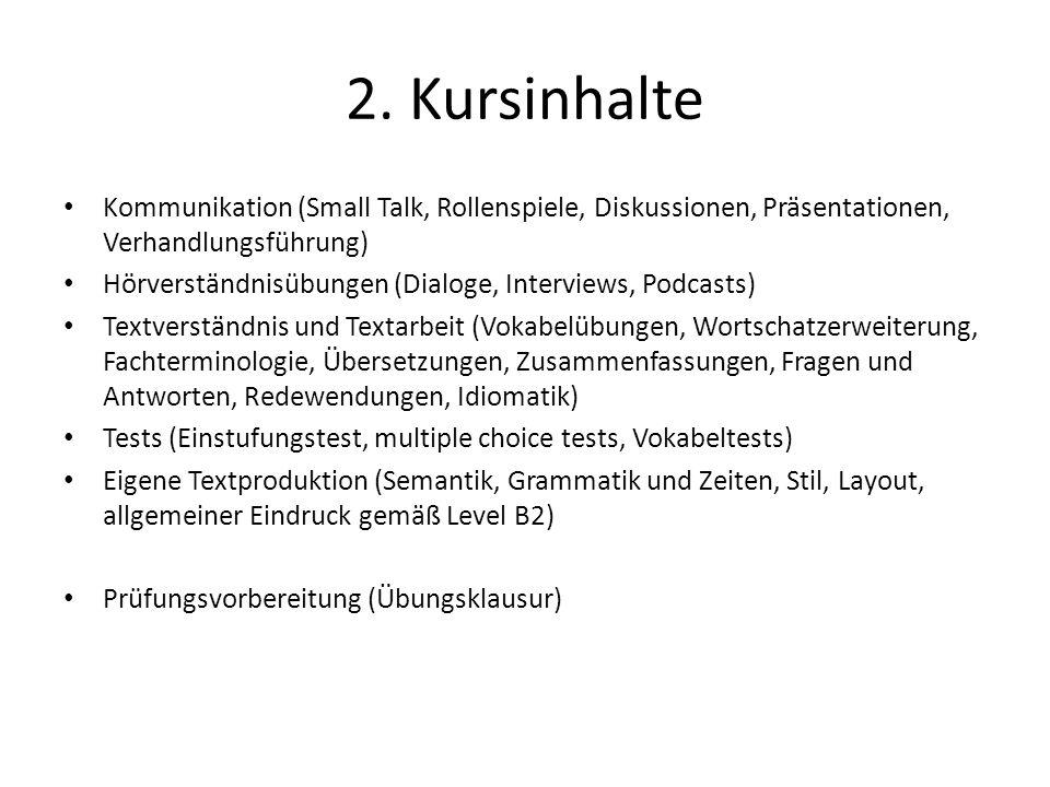 2. Kursinhalte Kommunikation (Small Talk, Rollenspiele, Diskussionen, Präsentationen, Verhandlungsführung)