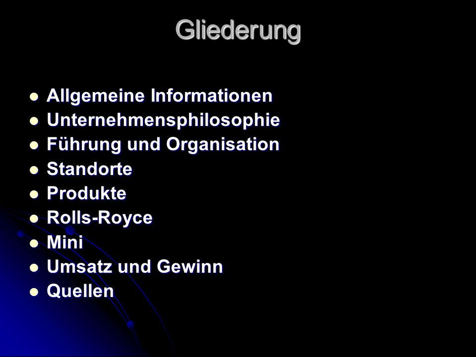 Gliederung Allgemeine Informationen Unternehmensphilosophie