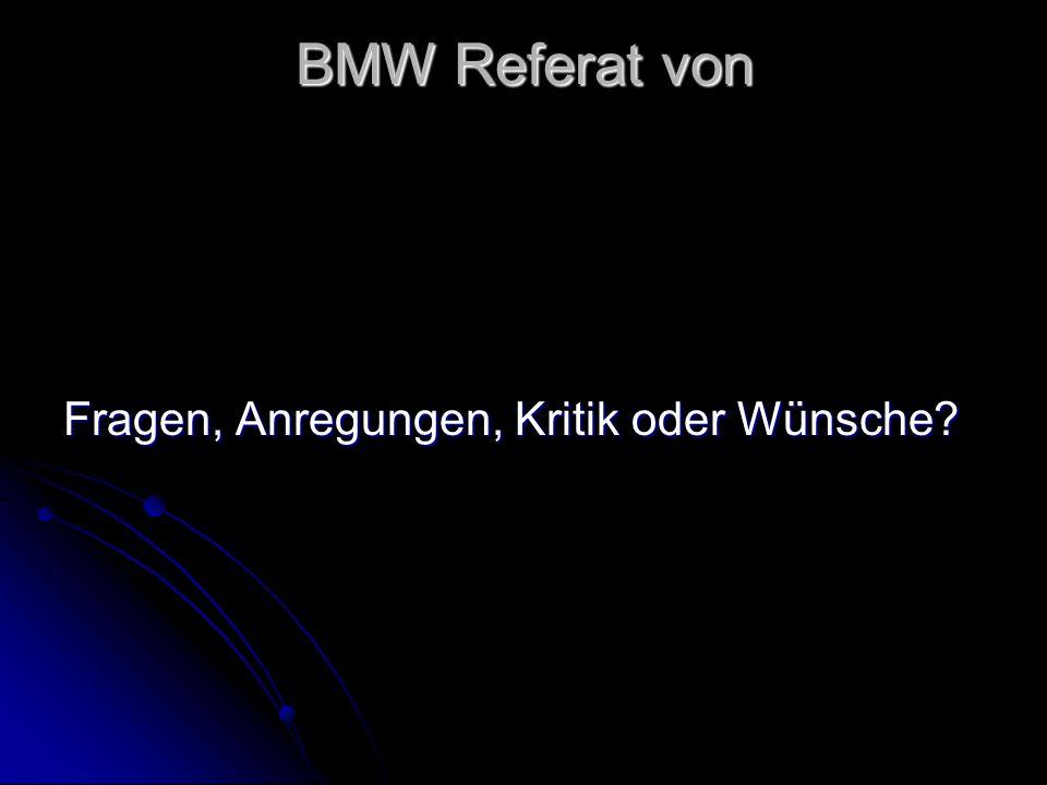 BMW Referat von Fragen, Anregungen, Kritik oder Wünsche