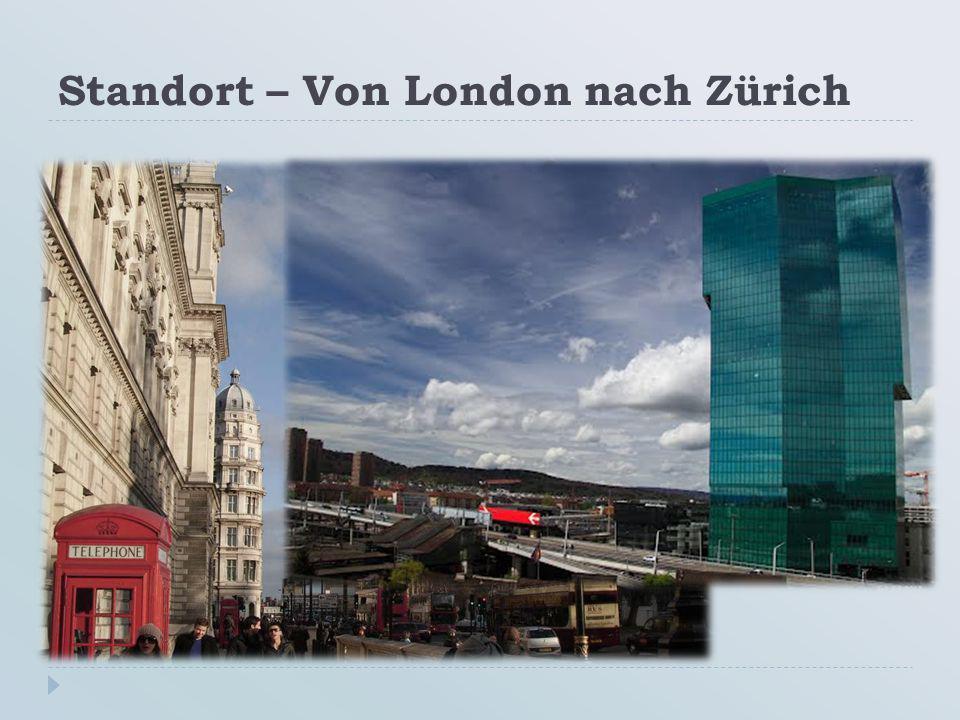Standort – Von London nach Zürich