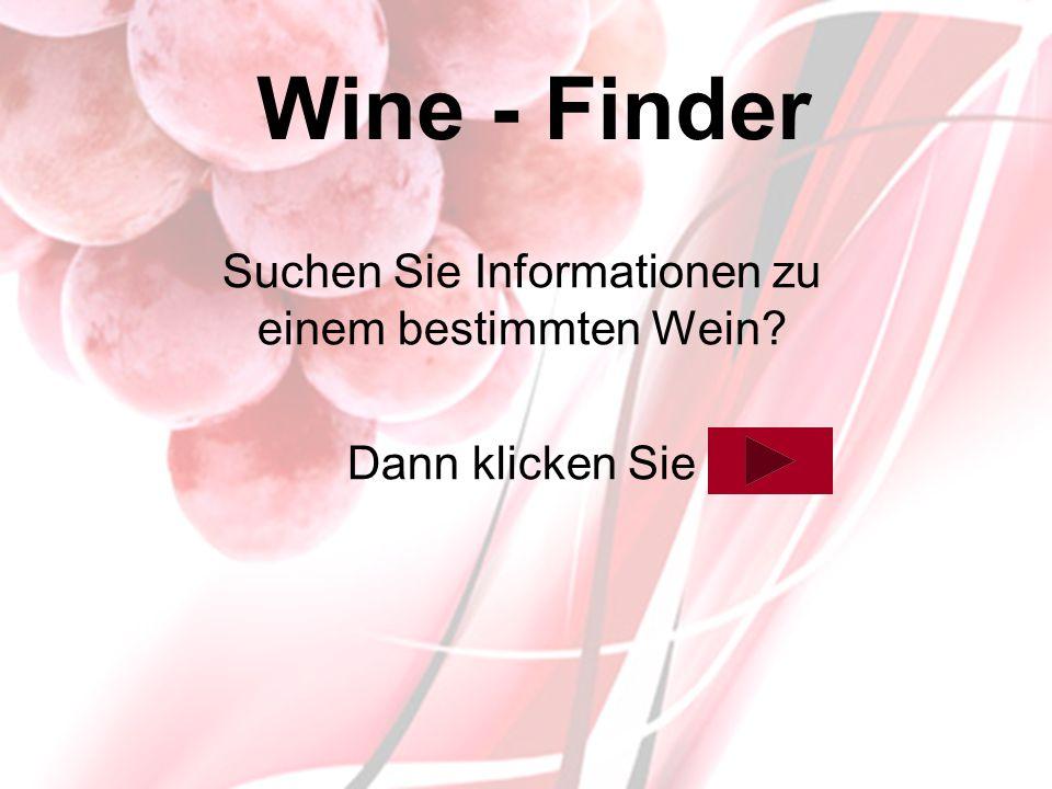 Suchen Sie Informationen zu einem bestimmten Wein Dann klicken Sie