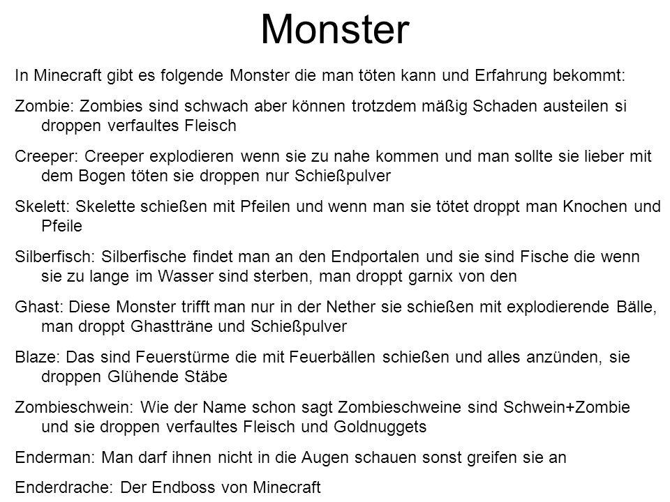 Monster In Minecraft gibt es folgende Monster die man töten kann und Erfahrung bekommt: