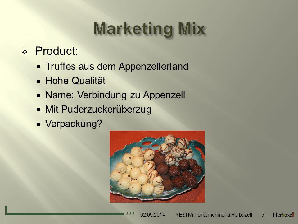 Marketing Mix Product: Truffes aus dem Appenzellerland Hohe Qualität