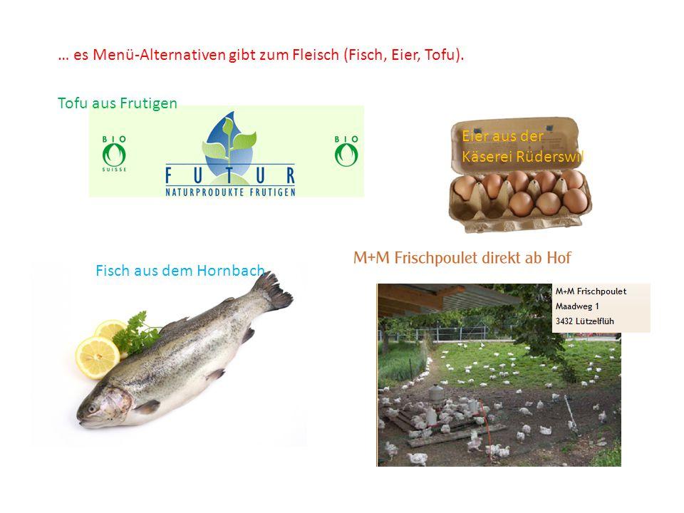 … es Menü-Alternativen gibt zum Fleisch (Fisch, Eier, Tofu).