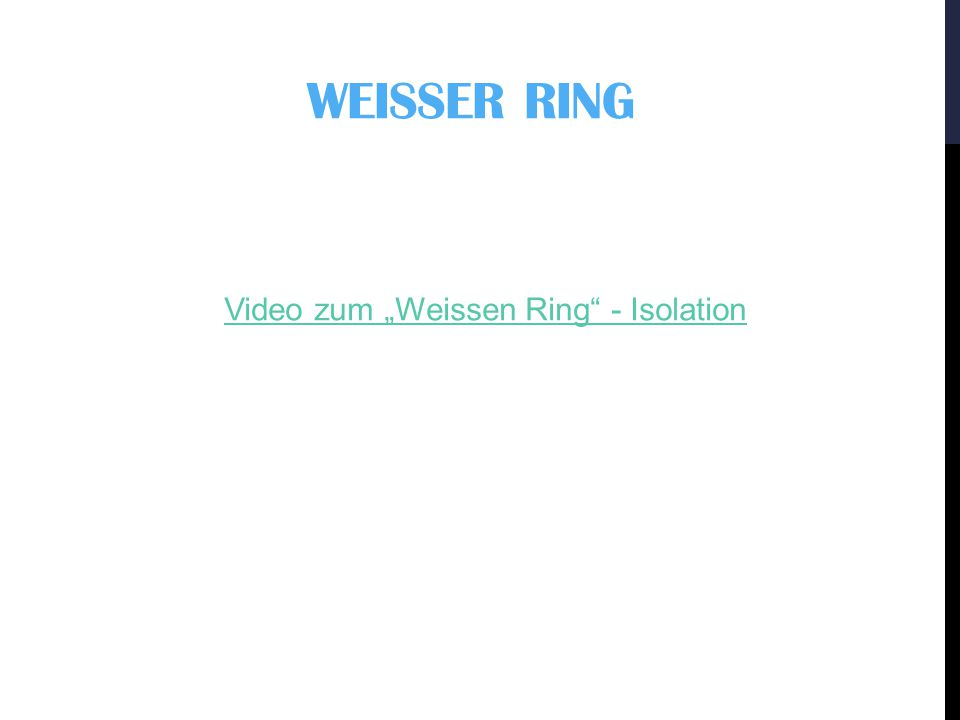 "Video zum ""Weissen Ring - Isolation"