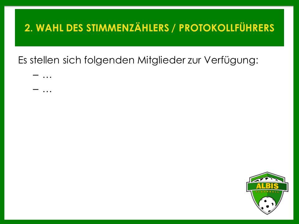 2. WAHL DES STIMMENZÄHLERS / PROTOKOLLFÜHRERS