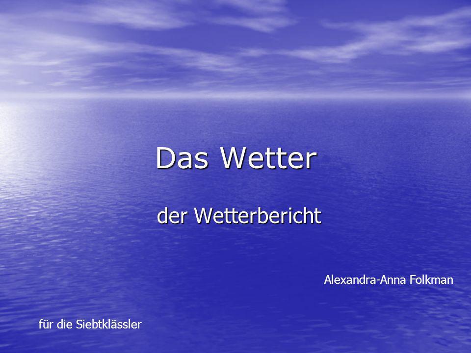 Das Wetter der Wetterbericht Alexandra-Anna Folkman