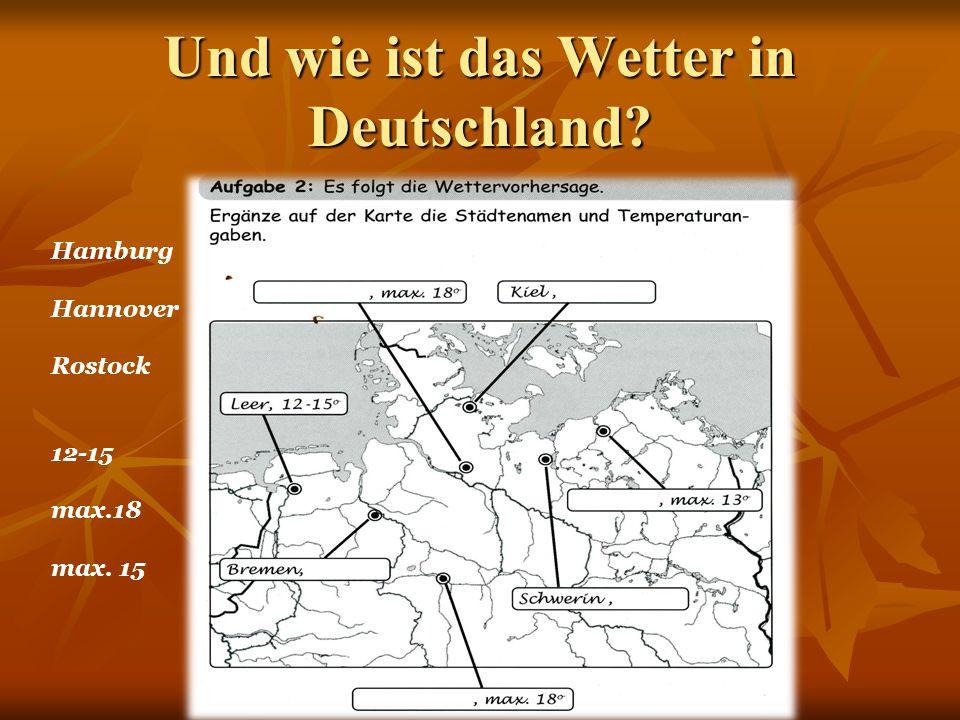 Und wie ist das Wetter in Deutschland