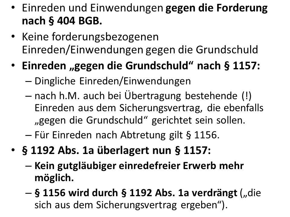Einreden und Einwendungen gegen die Forderung nach § 404 BGB.