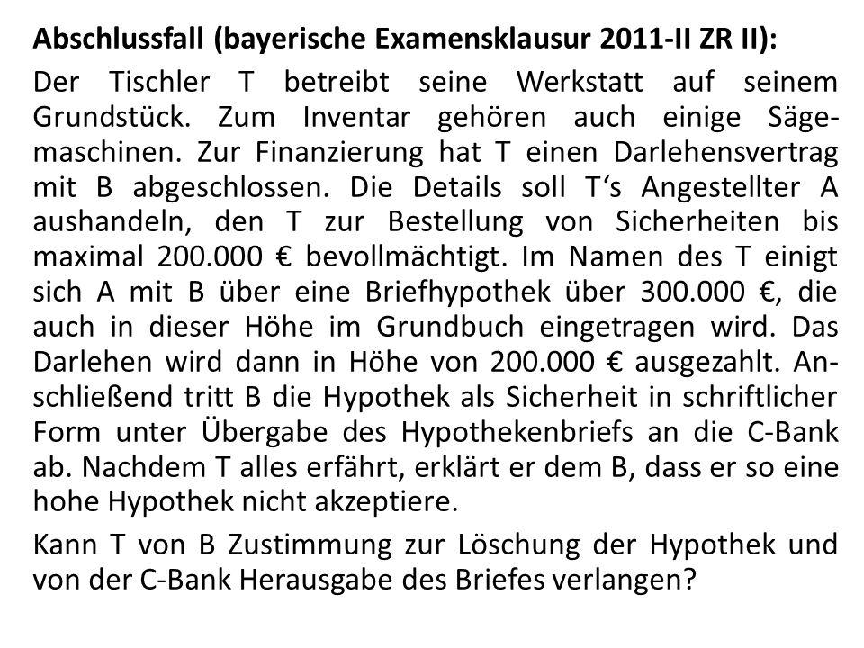 Abschlussfall (bayerische Examensklausur 2011-II ZR II):