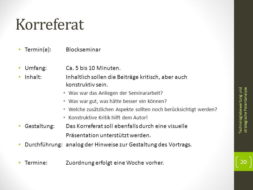 Korreferat Termin(e): Blockseminar Umfang: Ca. 5 bis 10 Minuten.