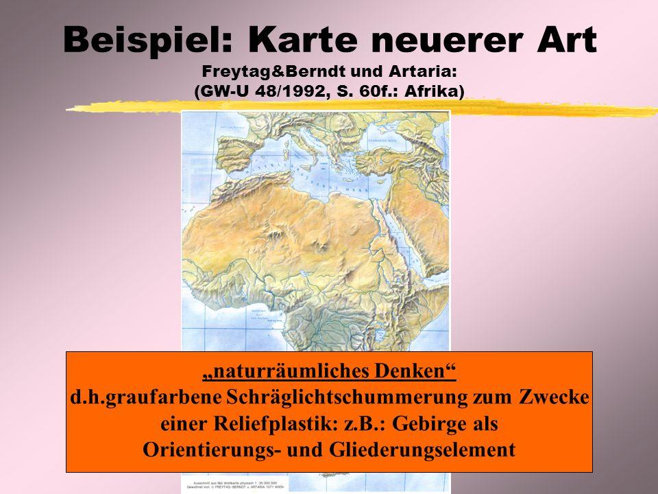 Beispiel: Karte neuerer Art Freytag&Berndt und Artaria: (GW-U 48/1992, S. 60f.: Afrika)