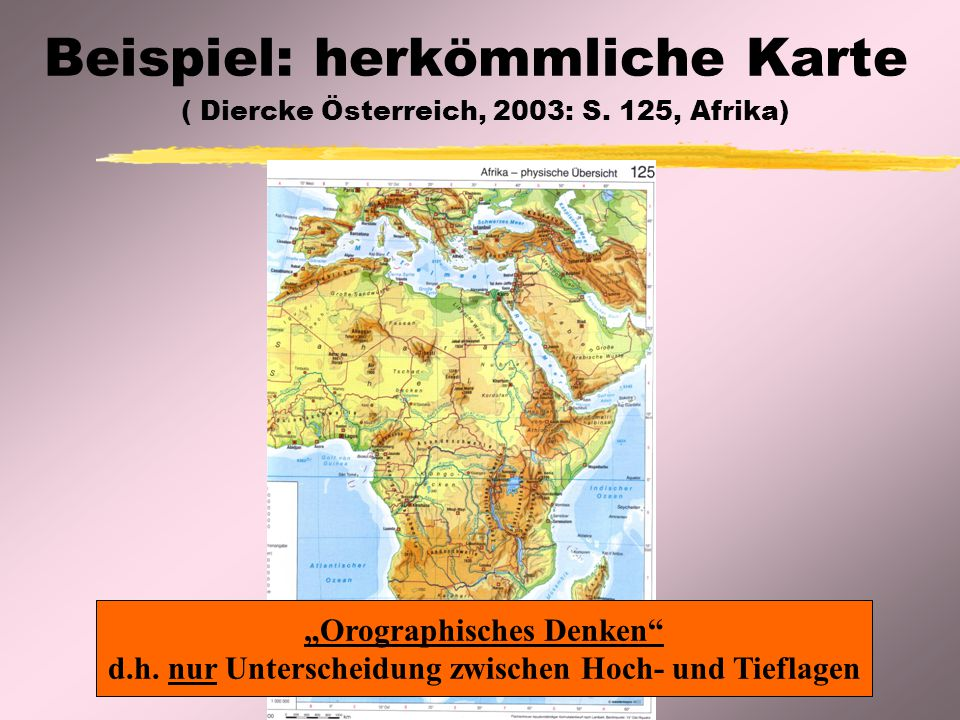 Beispiel: herkömmliche Karte ( Diercke Österreich, 2003: S