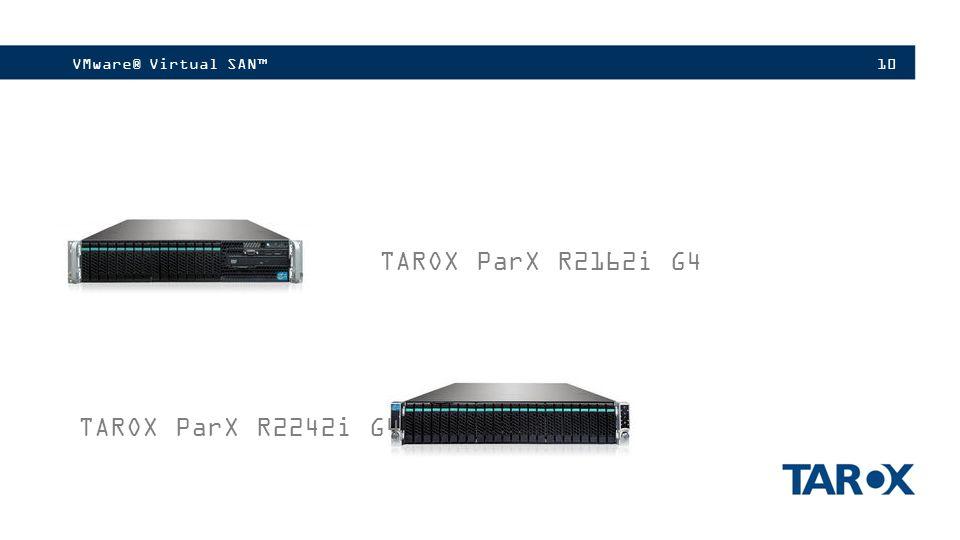 VMware® Virtual SAN™ TAROX ParX R2162i G4 TAROX ParX R2242i G4